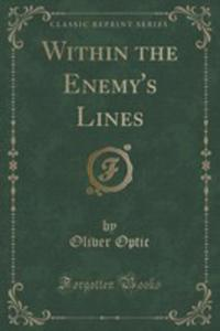 Within The Enemy's Lines (Classic Reprint) - 2855170837