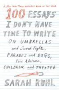 100 Essays I Don't Have Time To Write - 2846039354