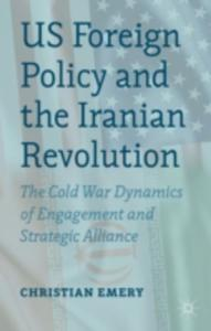 Us Foreign Policy And The Iranian Revolution - 2849504102