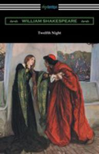 Twelfth Night, Or What You Will (Annotated By Henry N. Hudson With An Introduction By Charles Harold Herford) - 2852939544
