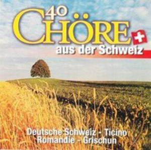40 Choere Aus Der Schweiz - 2840087230