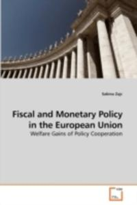 Fiscal And Monetary Policy In The European Union - 2857067892