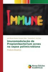 Imunomodulaç~ao De Propionibacterium Acnes Na Sepse Polimicrobiana - 2857261611