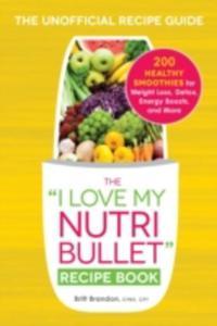 The I Love My Nutribullet Recipe Book - 2840240949