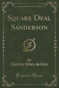 Square Deal Sanderson (Classic Reprint) - 2854823712