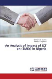 An Analysis Of Impact Of Ict On (Smes) In Nigeria - 2857257604