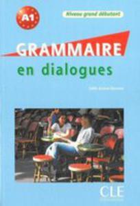 Grammaire En Dialogues: : Grand Débutant Livre + Cd Audio - 2839763637