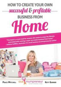 How To Create Your Own Successful And Profitable Business From Home - 2852926504