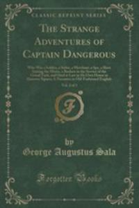 The Strange Adventures Of Captain Dangerous, Vol. 2 Of 3 - 2855191566