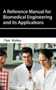 A Reference Manual For Biomedical Engineering And Its Applications - 2852943280