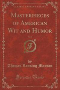 Masterpieces Of American Wit And Humor, Vol. 1 (Classic Reprint) - 2854726354