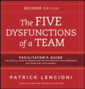 The Five Dysfunctions Of A Team: Facilitator's Guide Set - 2842819079