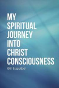 My Spiritual Journey Into Christ Consciousness - 2852926450