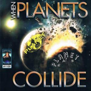When Planets Collide - 2839331372