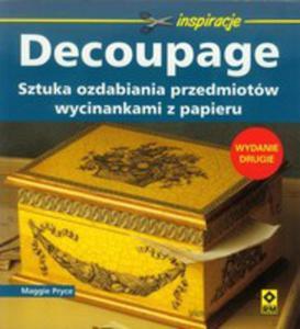Decoupage. Sztuka Ozdabiania Przedmiotów Wycinankami Z Papieru. - 2876785529