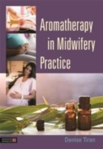 Aromatherapy In Midwifery Practice - 2840247262