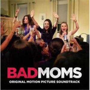 Bad Moms (Original Motion Picture Soundtrack) - 2840444652