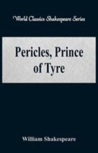 Pericles, Prince Of Tyre (World Classics Shakespeare Series) - 2856362758