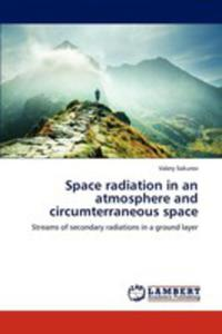 Space Radiation In An Atmosphere And Circumterraneous Space - 2857094973