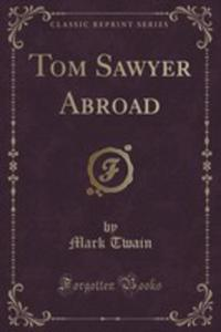 Tom Sawyer Abroad (Classic Reprint) - 2855694197