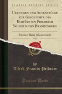 Urkunden Und Actenstücke Zur Geschichte Des Kurfürsten Friedrich Wilhelm Von Brandenburg, Vol. 3 - 2854867725