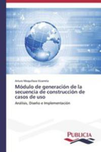 Modulo De Generacion De La Secuencia De Construccion De Casos De Uso - 2870776624
