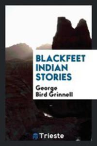 Blackfeet Indian Stories - 2856367250