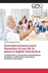 Consideraciones Para Fomentar El Uso De La Pizarra Digital Interactiva - 2860667876
