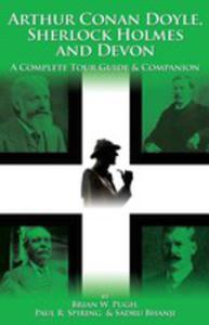 Arthur Conan Doyle, Sherlock Holmes And Devon: A Complete Tour Guide And Companion - 2839930425