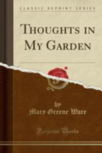 Thoughts In My Garden (Classic Reprint) - 2871435160