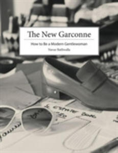 The New Garconne: How To Be A Modern Gentlewoman - 2843710267