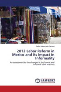 2012 Labor Reform In Mexico And Its Impact In Informality - 2857269854