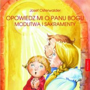 Opowiedz Mi O Panu Bogu Modlitwa I Sakramenty Tw - 2839304143