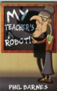 My Teacher's A Robot! - 2841714629