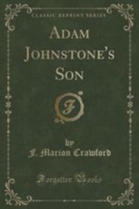 Adam Johnstone's Son (Classic Reprint) - 2854001382