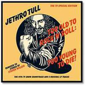 Too Old To Rock N Roll: Too Young To Die - 2840310600