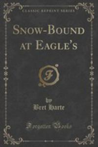Snow-bound At Eagle's (Classic Reprint) - 2854032852