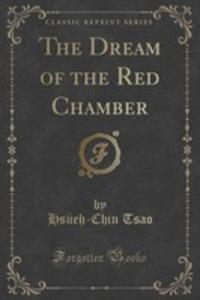The Dream Of The Red Chamber (Classic Reprint) - 2854767854