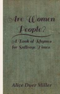 Are Women People? - A Book Of Rhymes For Suffrage Times - 2853038996