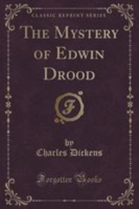 The Mystery Of Edwin Drood (Classic Reprint) - 2852983742