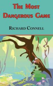 The Most Dangerous Game - Richard Connell's Original Masterpiece - 2849004863
