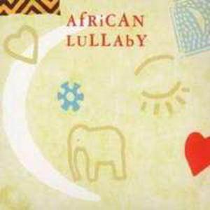 African Lullaby: Ivory Coast, Mali, Senegal, Zimbabwe, Uganda, Guinea, Kenya, Nigeria, Zambia, South Africa - 2839263920
