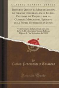 Discurso Que En La Misa De Accion De Gracias Celebrada En La Iglesia Catedral De Trujillo Por La...