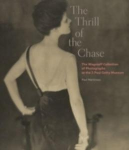 The Thrill Of The Chase - The Wagstaff Collection Of Photographs At The J. Paul Getty Museum - 2840404633