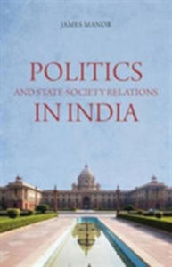 Politics And State-society Relations In India - 2848196187