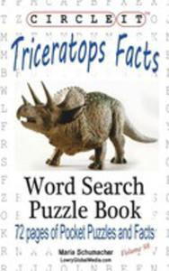 Circle It, Triceratops Facts, Word Search, Puzzle Book - 2853988557
