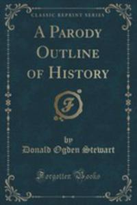 A Parody Outline Of History (Classic Reprint) - 2860562093