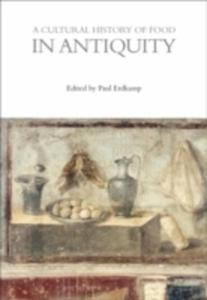 A Cultural History Of Food In Antiquity - 2841494978