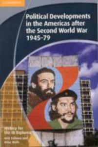 History For The Ib Diploma: Political Developments In The Americas After The Second World War 1945 - 79 - 2839896957