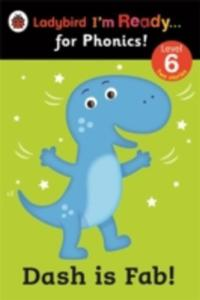 Dash Is Fab! Ladybird I'm Ready For Phonics: Level 6 - 2840068627